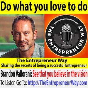 The Entrepreneur Way: Brandon Vallorani on Doing What You Love